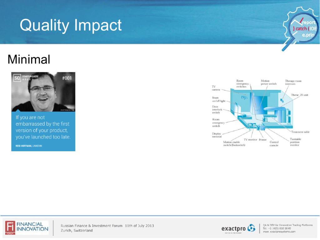 Quality Impact Minimal