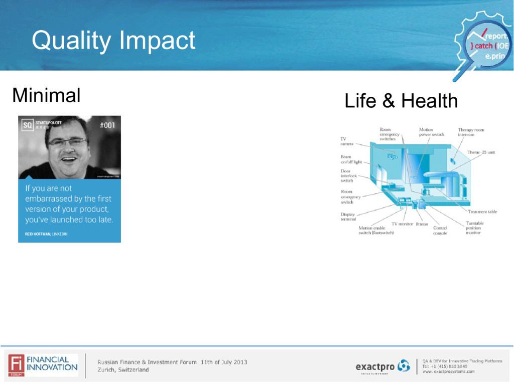 Quality Impact Minimal Life & Health