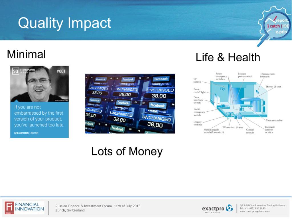 Quality Impact Minimal Life & Health Lots of Mo...