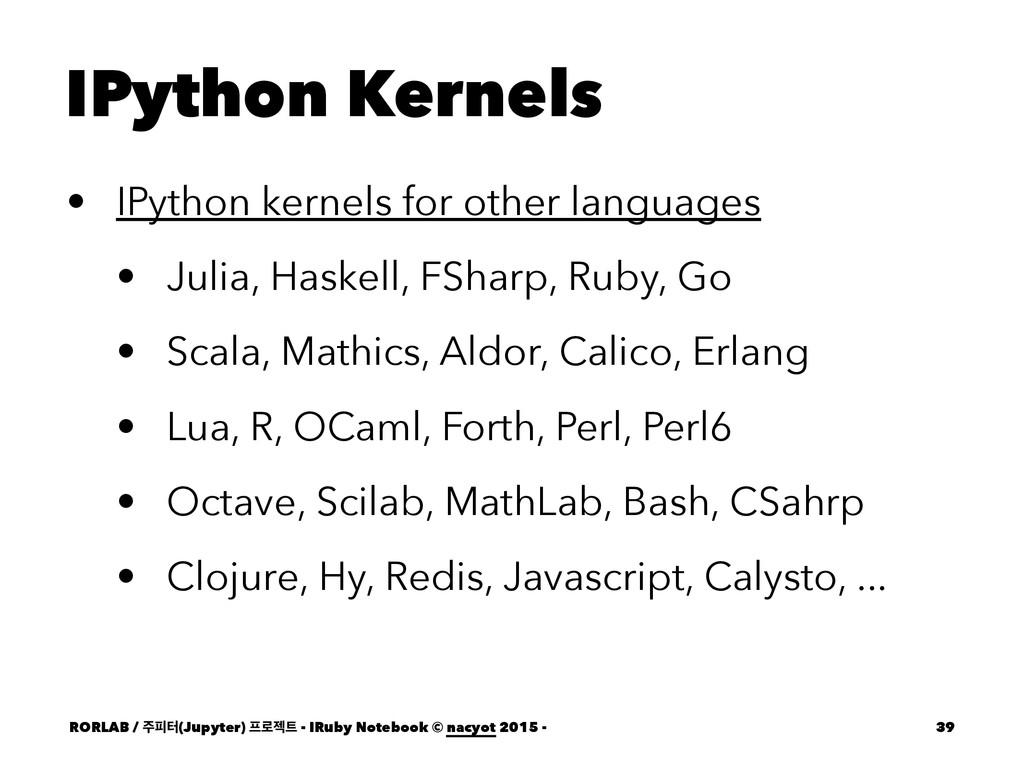 IPython Kernels • IPython kernels for other lan...