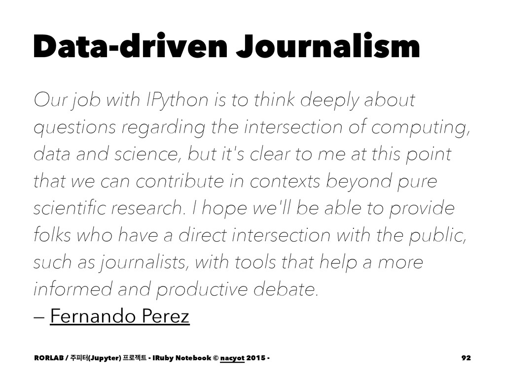 Data-driven Journalism Our job with IPython is ...