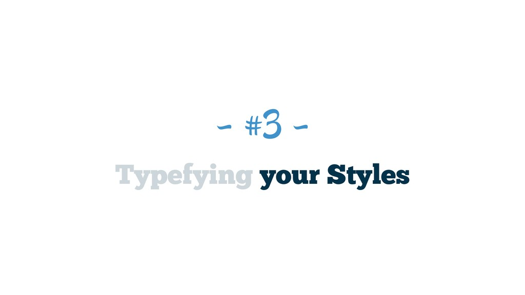 ~ #3 ~ Typefying your Styles