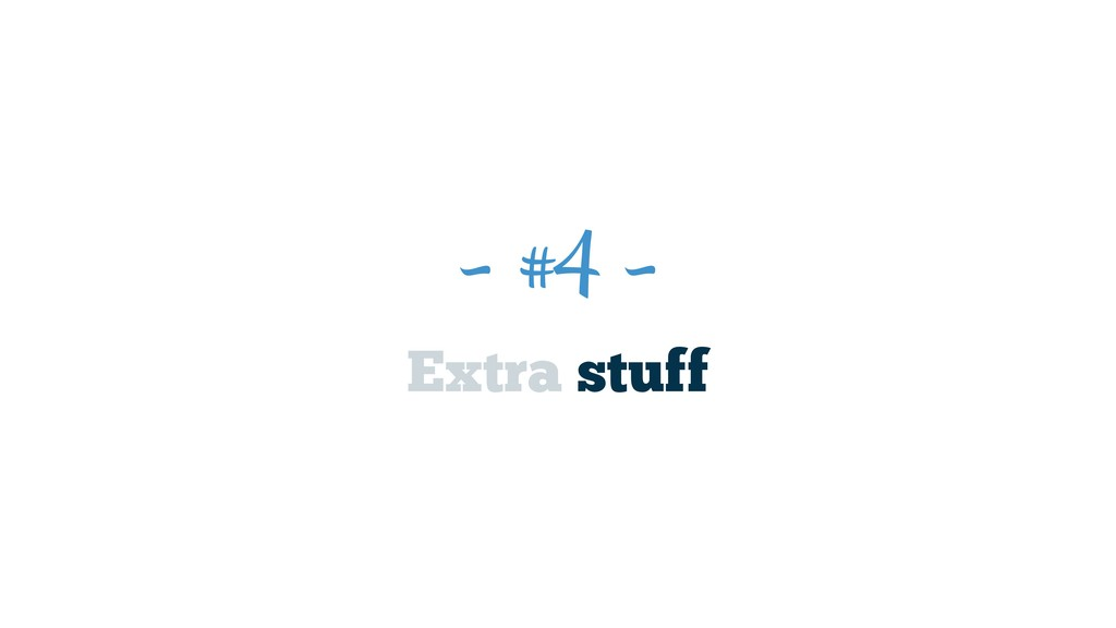 ~ #4 ~ Extra stuff