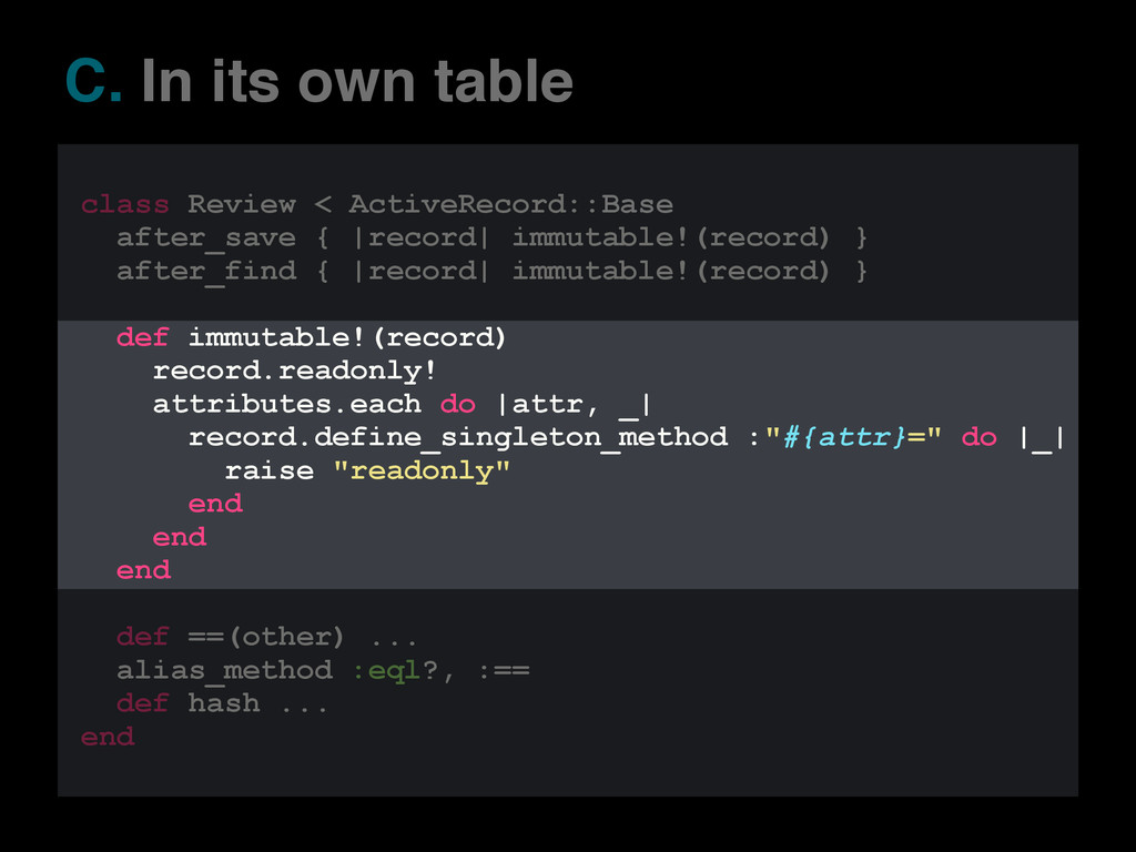 C. In its own table class Review < ActiveRecord...
