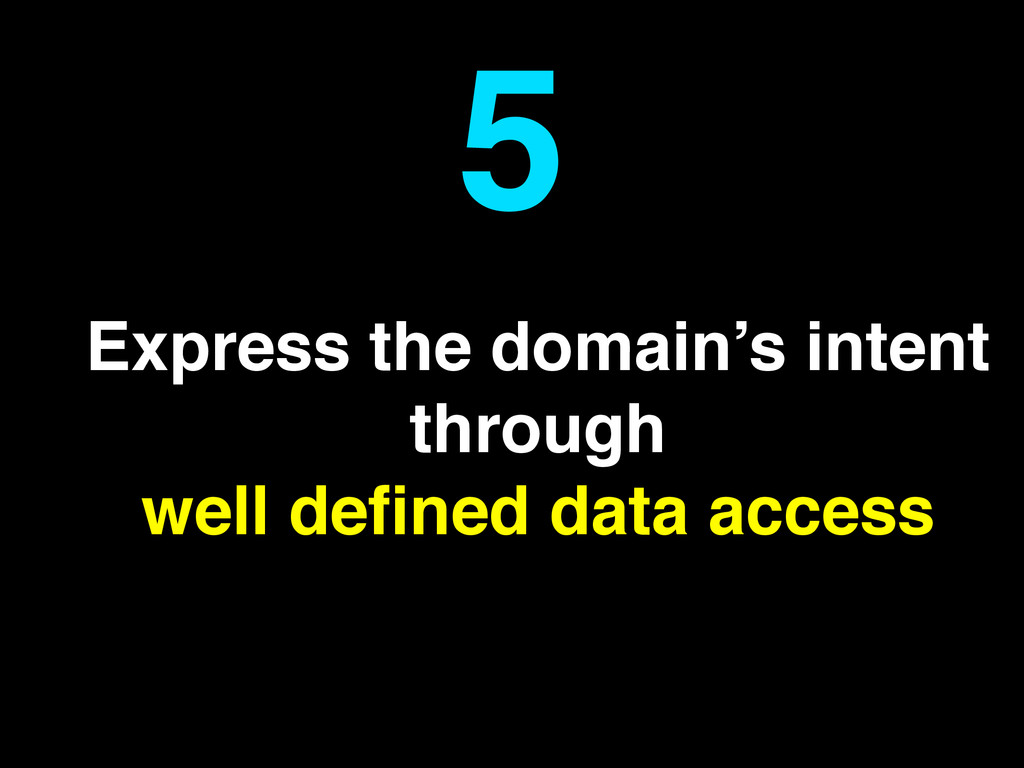 Express the domain's intent through! well define...