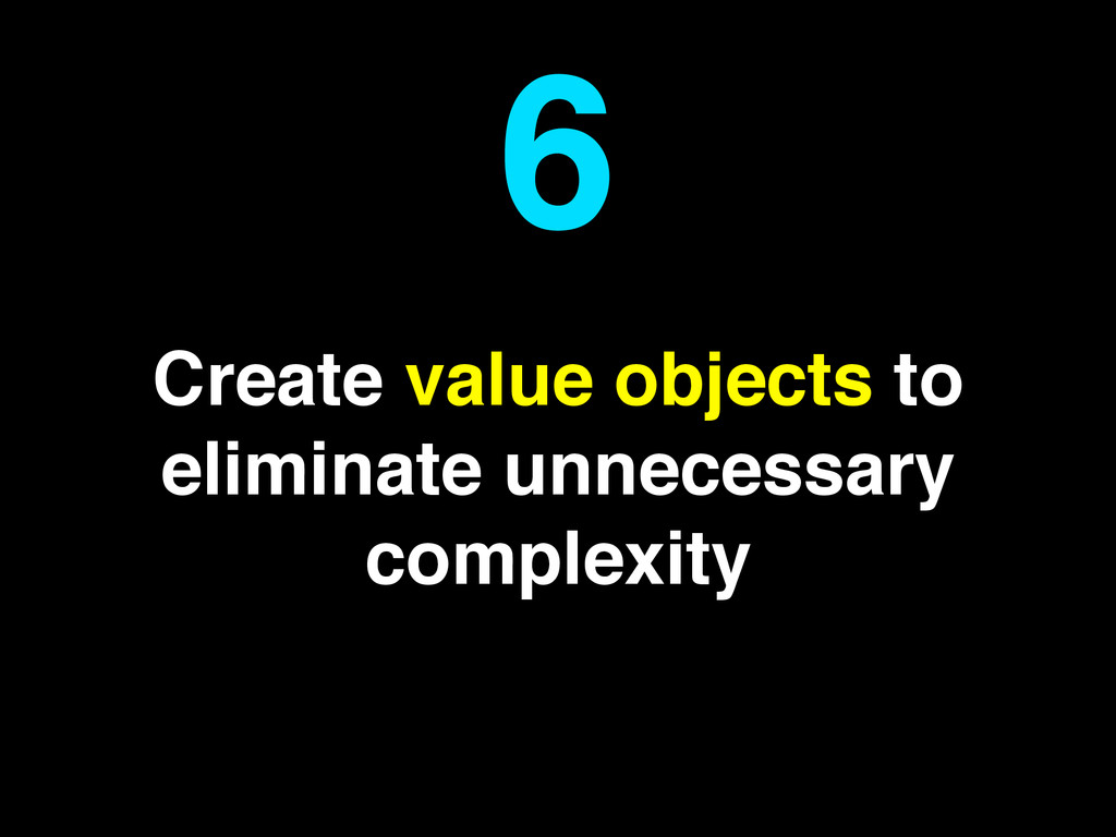 Create value objects to eliminate unnecessary c...