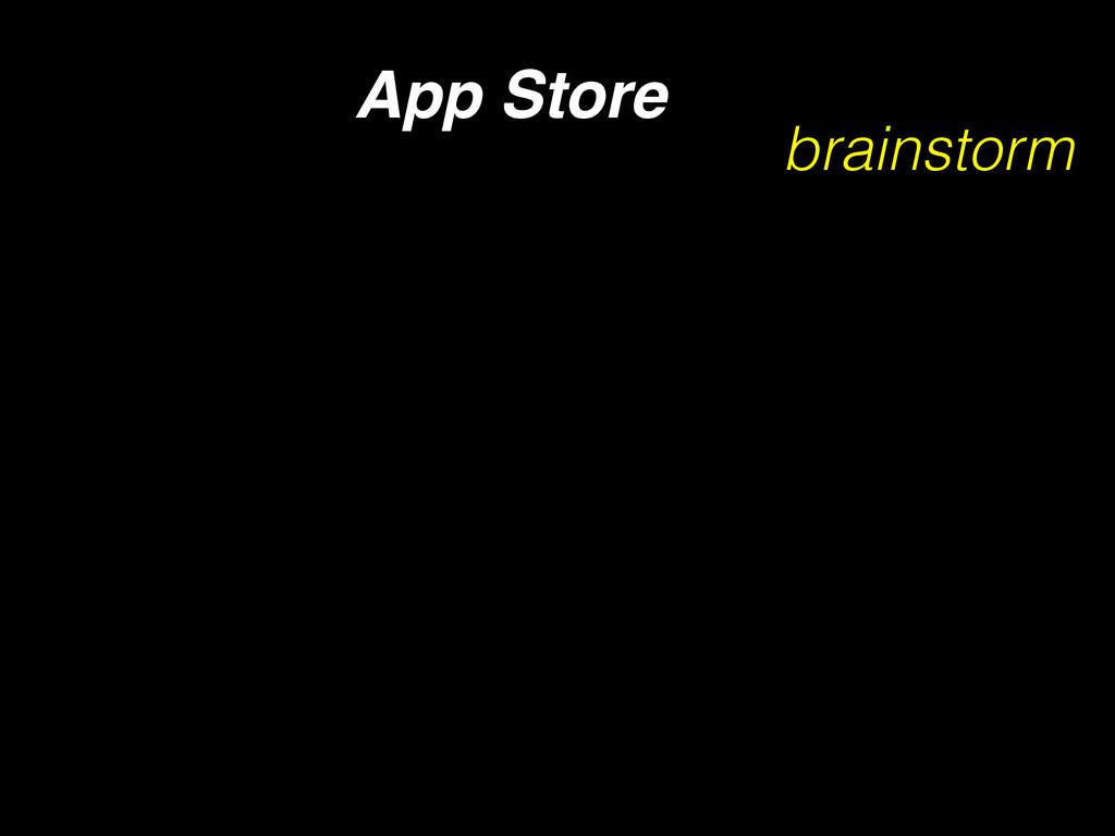 App Store brainstorm