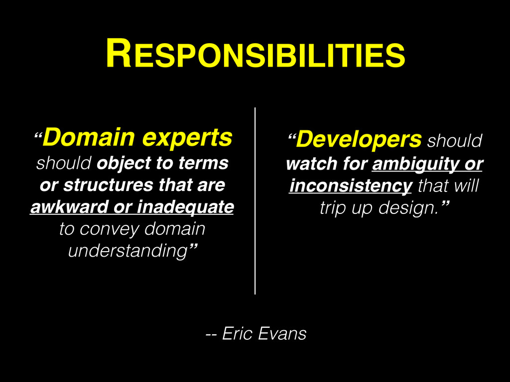 "RESPONSIBILITIES ""Domain experts should object ..."