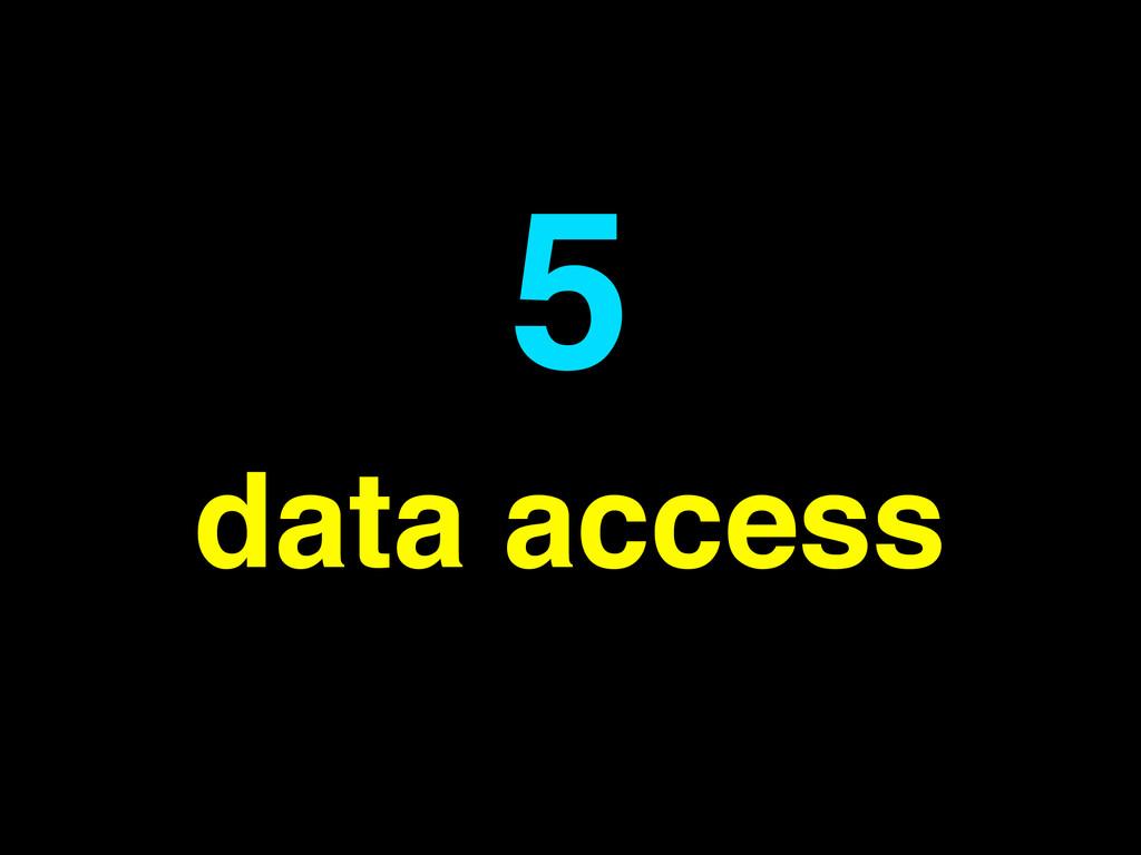 data access 5