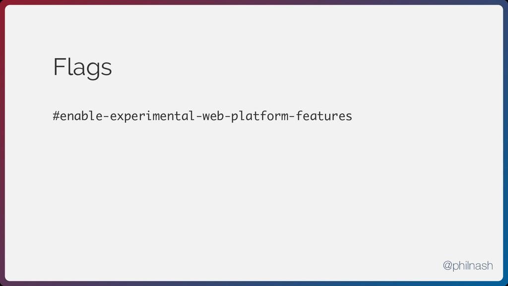 Flags #enable-experimental-web-platform-feature...