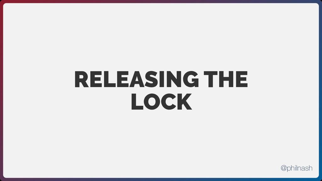 RELEASING THE LOCK @philnash