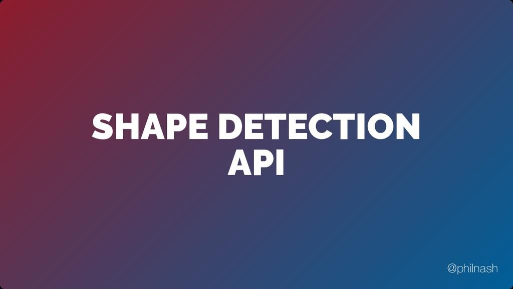 SHAPE DETECTION API @philnash