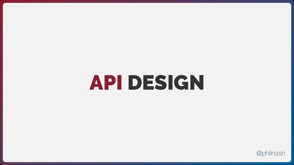 API DESIGN @philnash