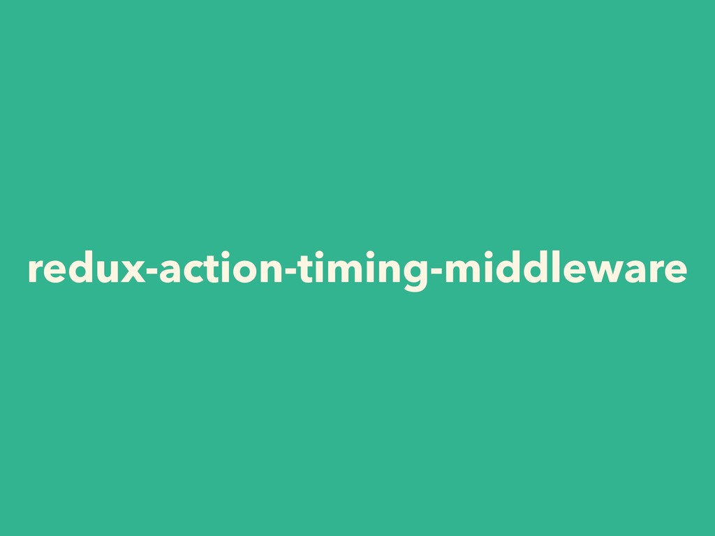 redux-action-timing-middleware