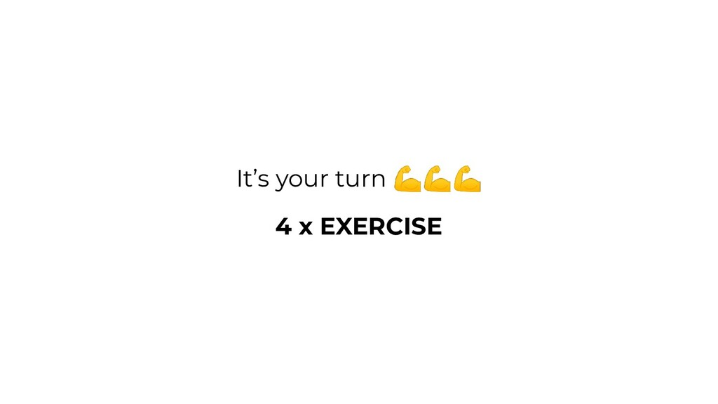 It's your turn  4 x EXERCISE