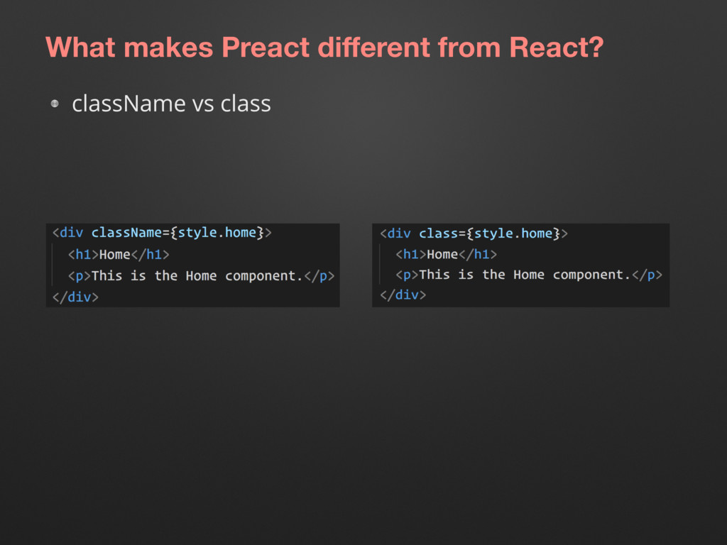 What makes Preact different from React? classNam...