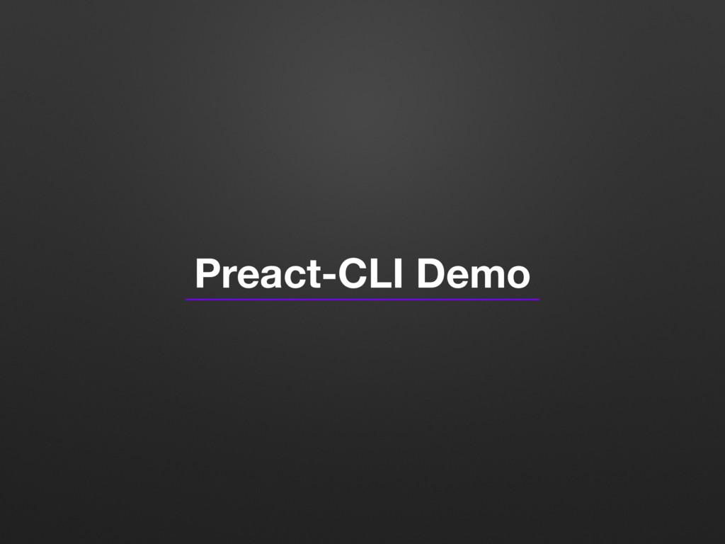 Preact-CLI Demo
