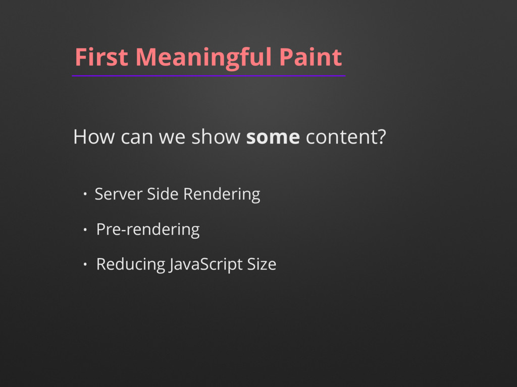 First Meaningful Paint How can we show some con...