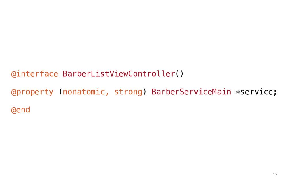 12 @interface BarberListViewController() @prope...