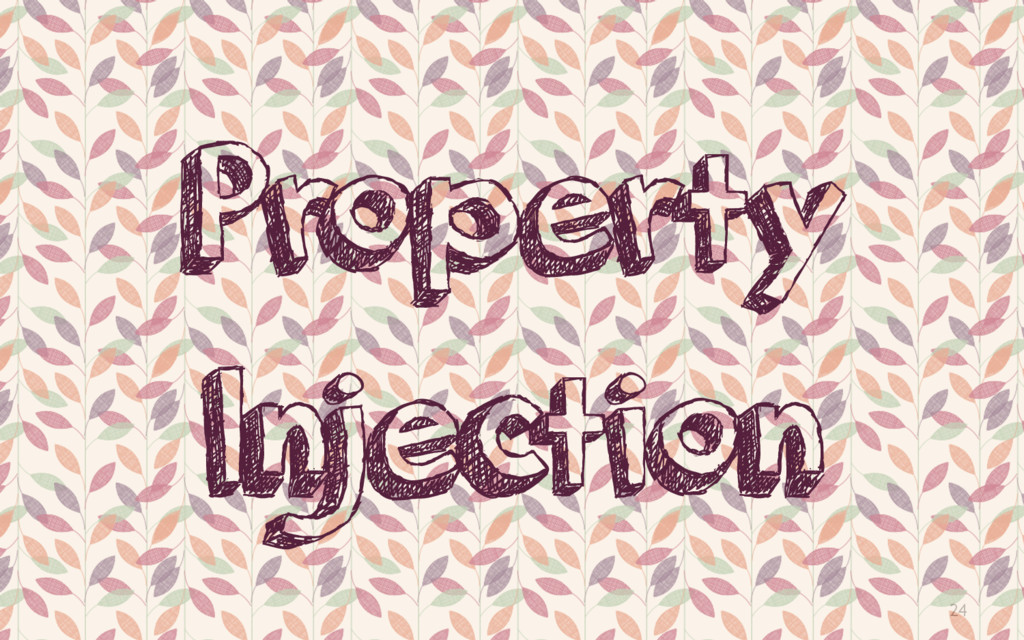 24 Property Injection