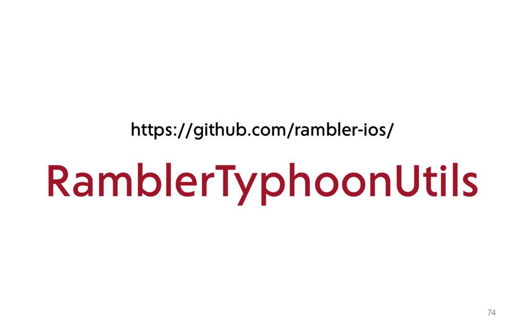74 https://github.com/rambler-ios/ RamblerTypho...