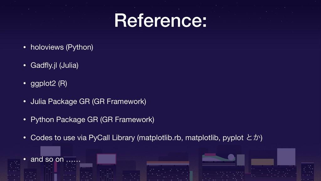 Reference: • holoviews (Python)  • Gadfly.jl (Ju...