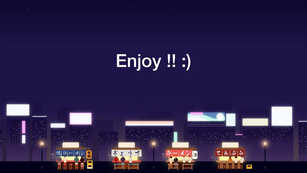 Enjoy !! :)