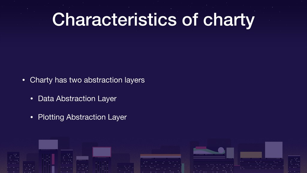 Characteristics of charty • Charty has two abst...