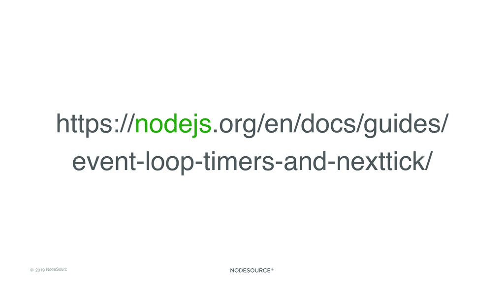 © 2019 NodeSourc e https://nodejs.org/en/docs/g...