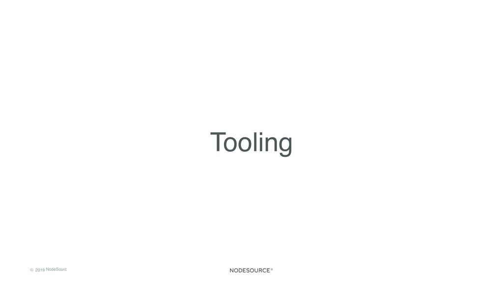 © 2019 NodeSourc e Tooling