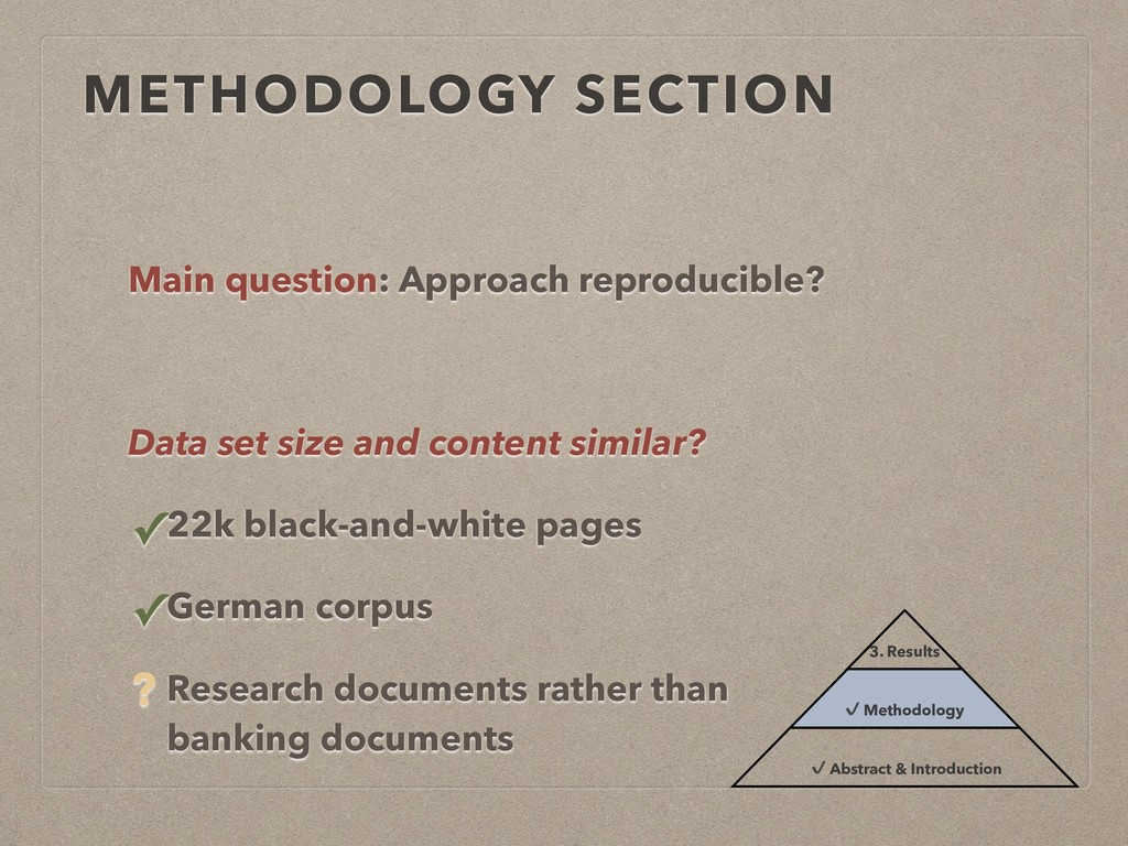 METHODOLOGY SECTION Main question: Approach rep...