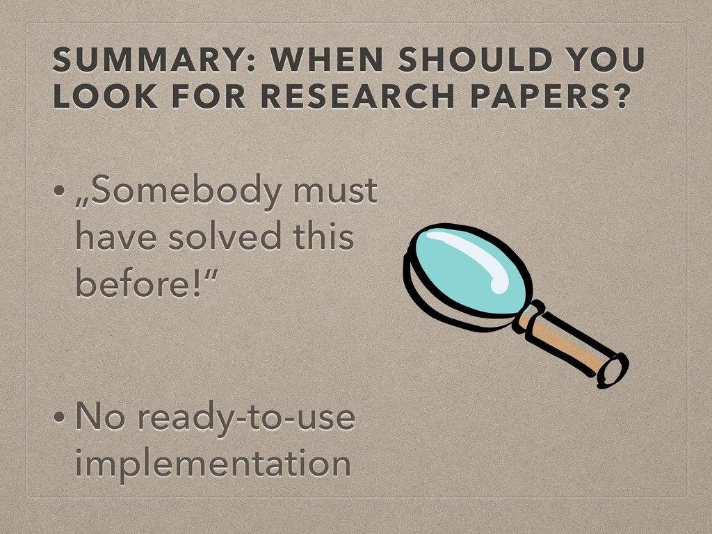 SUMMARY: WHEN SHOULD YOU LOOK FOR RESEARCH PAPE...