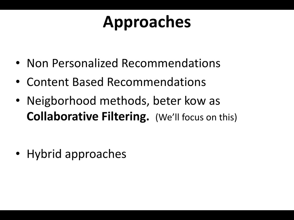 Approaches • Non Personalized Recommendations •...