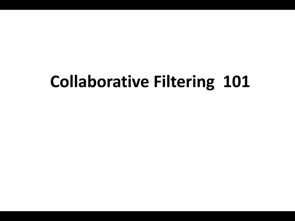 Collaborative Filtering 101