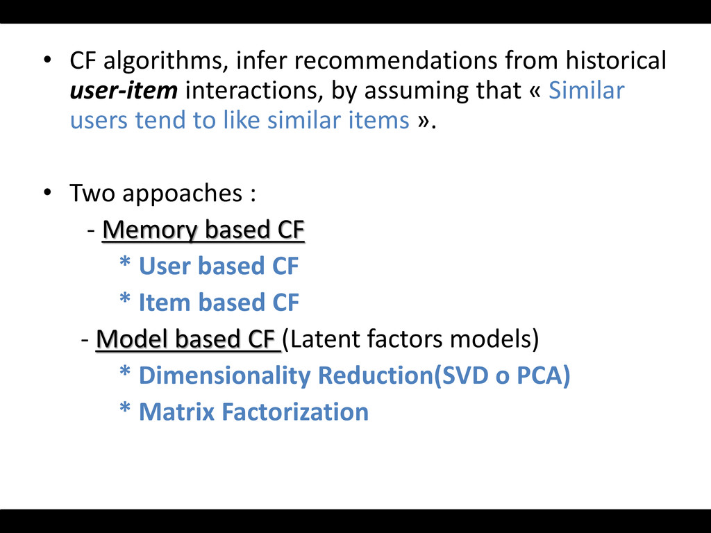 • CF algorithms, infer recommendations from his...