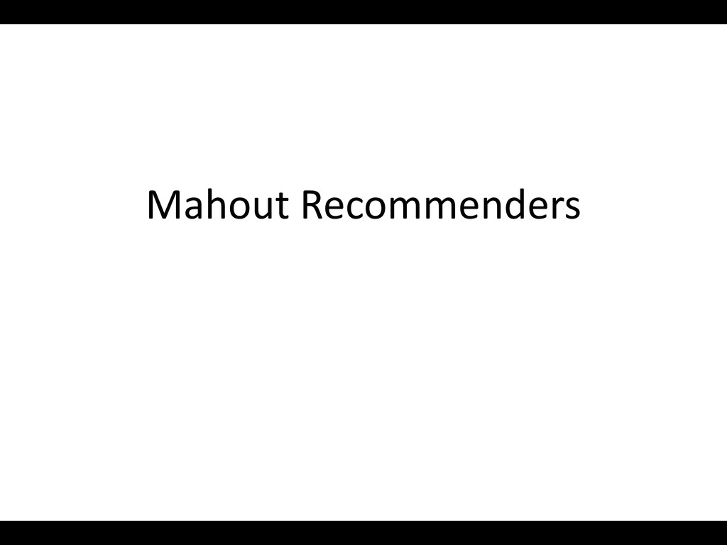 Mahout Recommenders