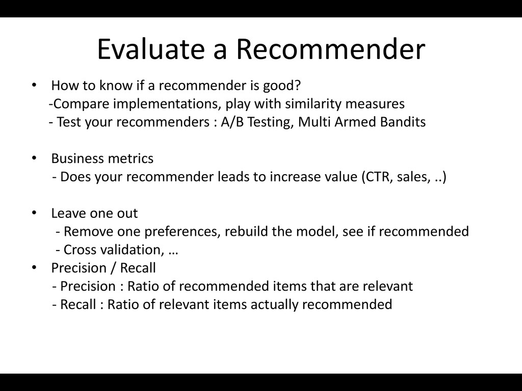Evaluate a Recommender • How to know if a recom...