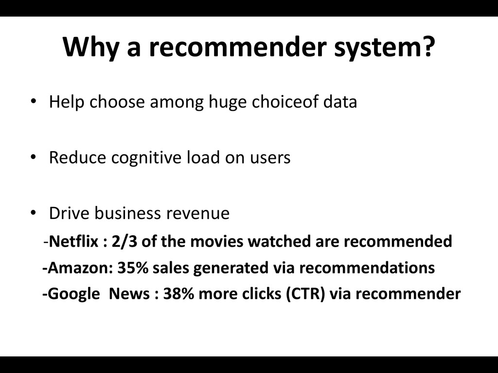Why a recommender system? • Help choose among h...