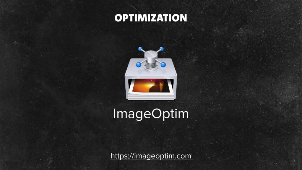 ImageOptim https://imageoptim.com OPTIMIZATION