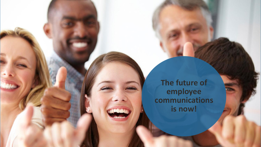 The future of employee communications is now!