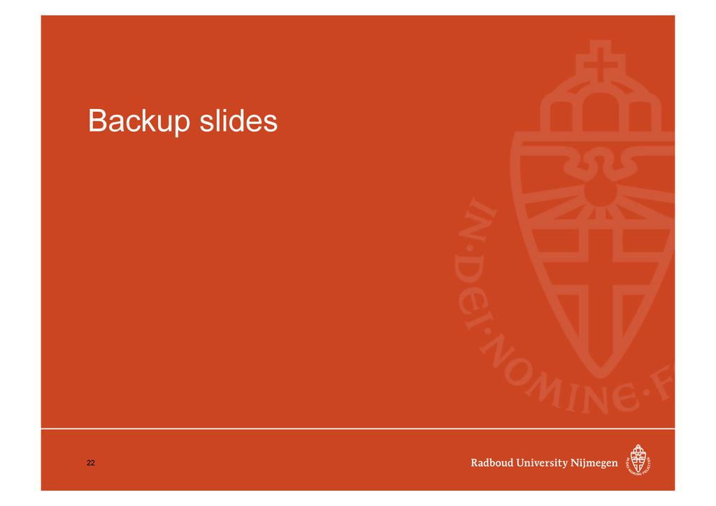 Backup slides 22