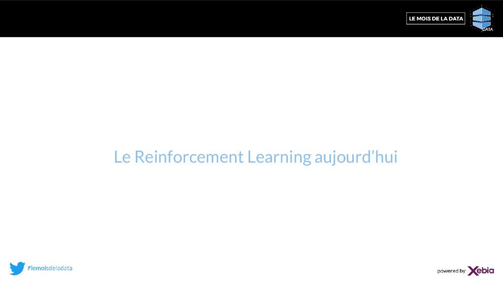Le Reinforcement Learning aujourd'hui