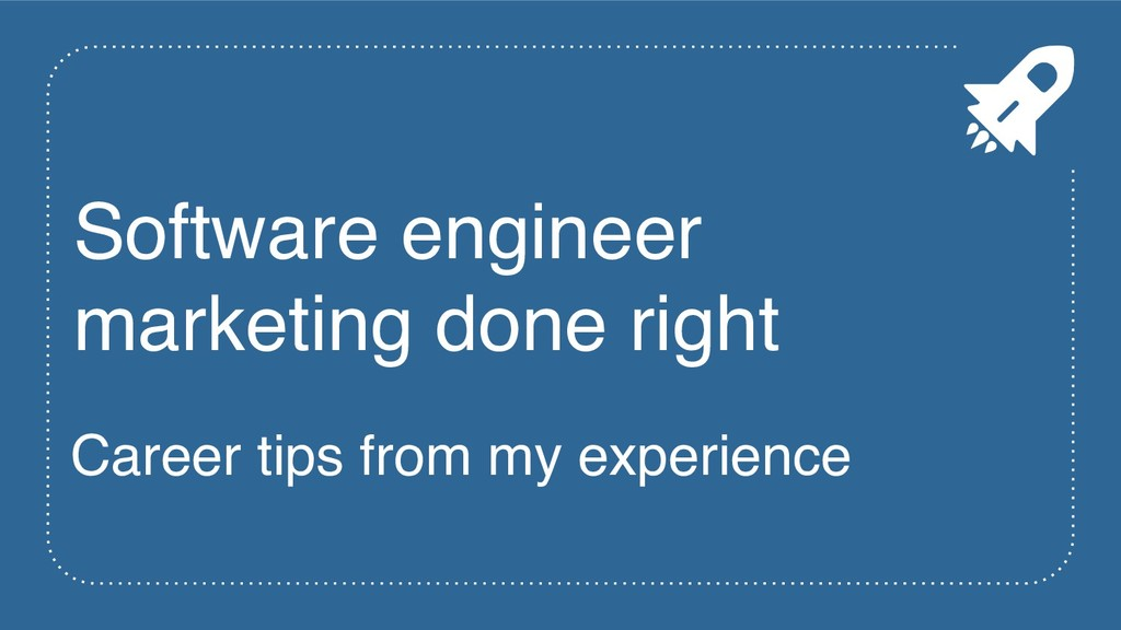 Software engineer marketing done right Career t...