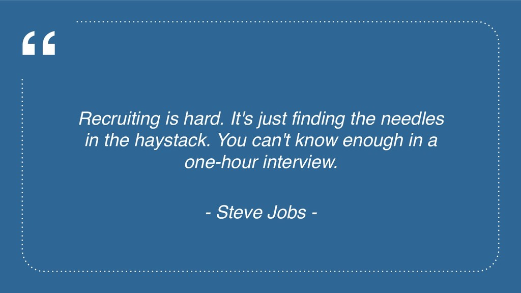 """"""" Recruiting is hard. It's just finding the nee..."""
