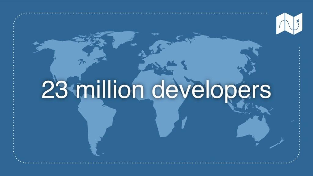 23 million developers