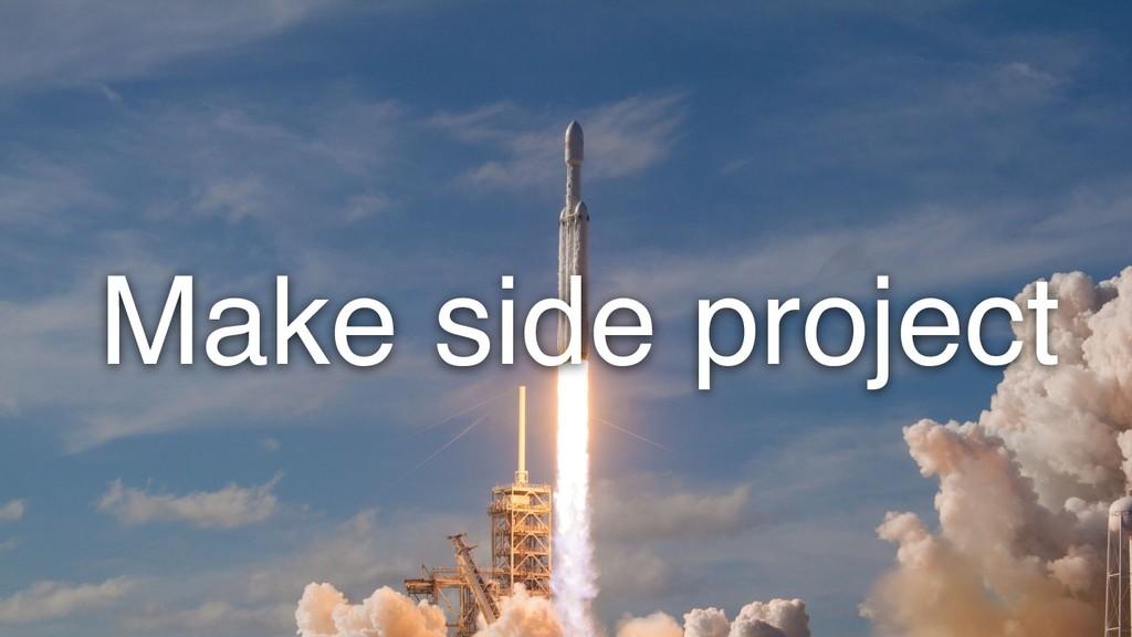 Make side project