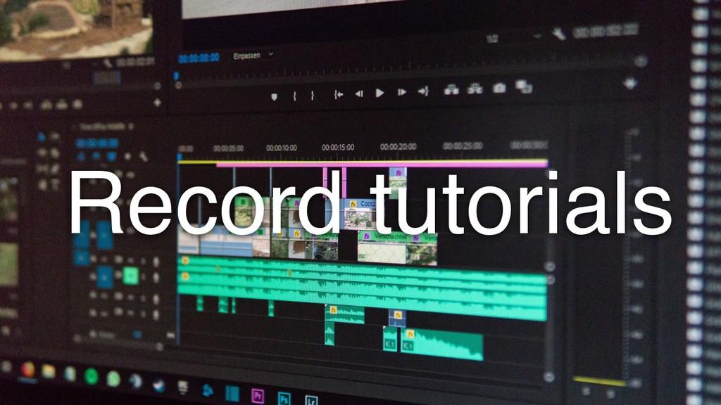 Record tutorials