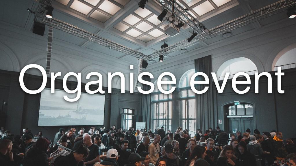 Organise event