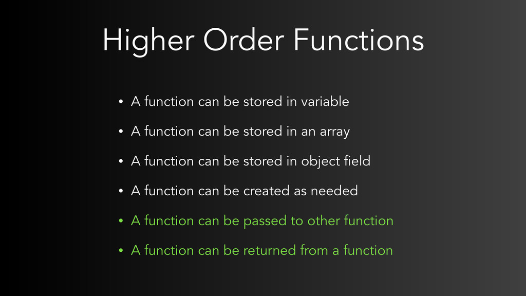 Higher Order Functions • A function can be stor...