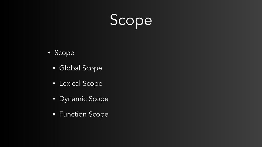 Scope • Scope • Global Scope • Lexical Scope • ...